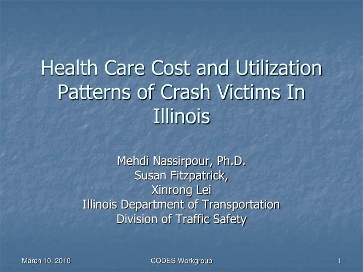 health care cost and utilization patterns of crash victims in illinois n.