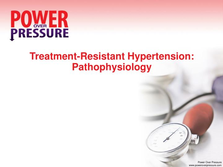 Treatment-Resistant Hypertension: