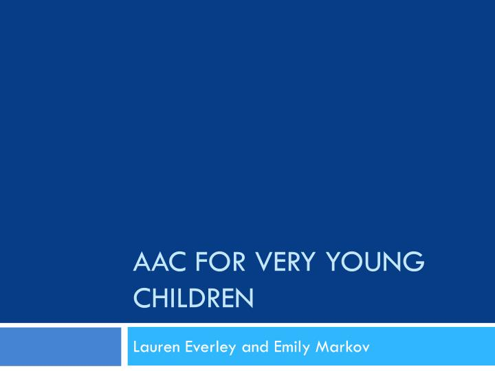 aac for very young children n.