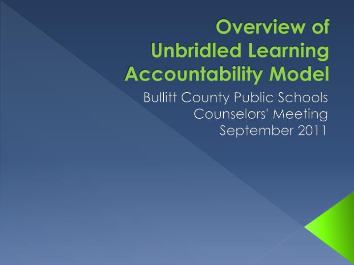 overview of unbridled learning accountability model n.
