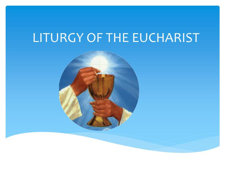 liturgy of the eucharist n.