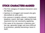 stock characters masked