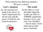 paul contrasts two different mindsets we have a choice