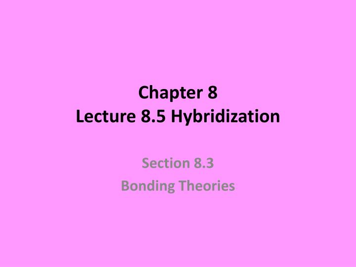 chapter 8 lecture 8 5 hybridization n.