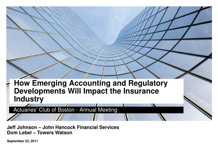 how emerging accounting and regulatory developments will impact the insurance industry n.