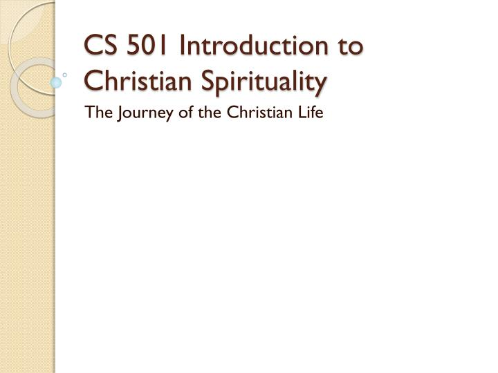 cs 501 introduction to christian spirituality n.