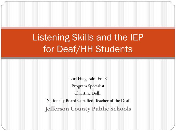 listening skills and the iep for deaf hh students n.