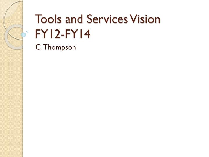 tools and services vision fy12 fy14 n.