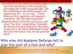 who else did madame defarge tell to play the part of a fool and why