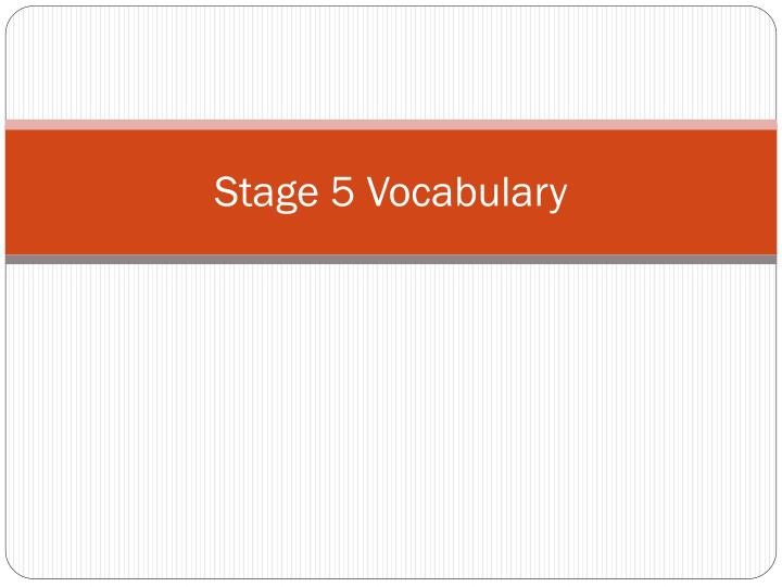 stage 5 vocabulary n.