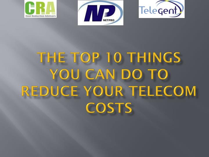 the top 10 things you can do to reduce your telecom costs n.