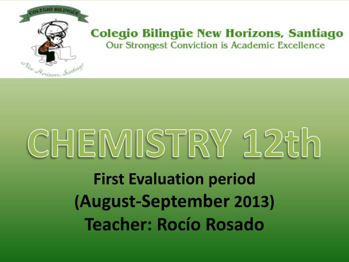 chemistry 12th first evaluation period august september 2013 teacher roc o rosado n.