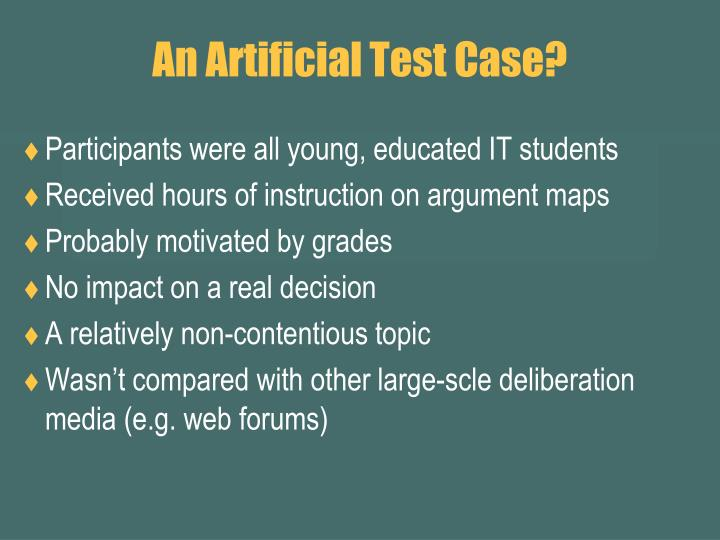 An Artificial Test Case?