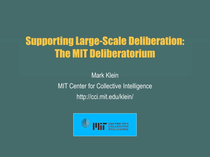 Supporting Large-Scale Deliberation: