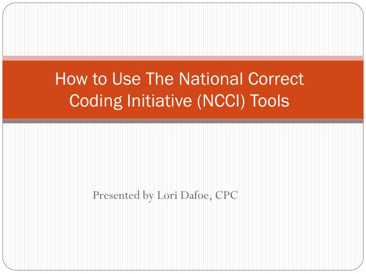 how to use the national correct coding initiative ncci tools n.