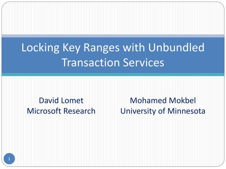 locking key ranges with unbundled transaction services n.