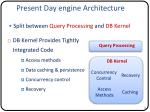 present day engine architecture