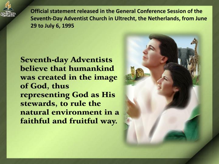 Official statement released in the General Conference Session of the Seventh-Day Adventist Church in...