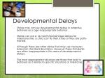 developmental delays