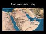 southwest asia today