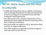 srtus some issues and the need to unbundle