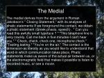 the medial