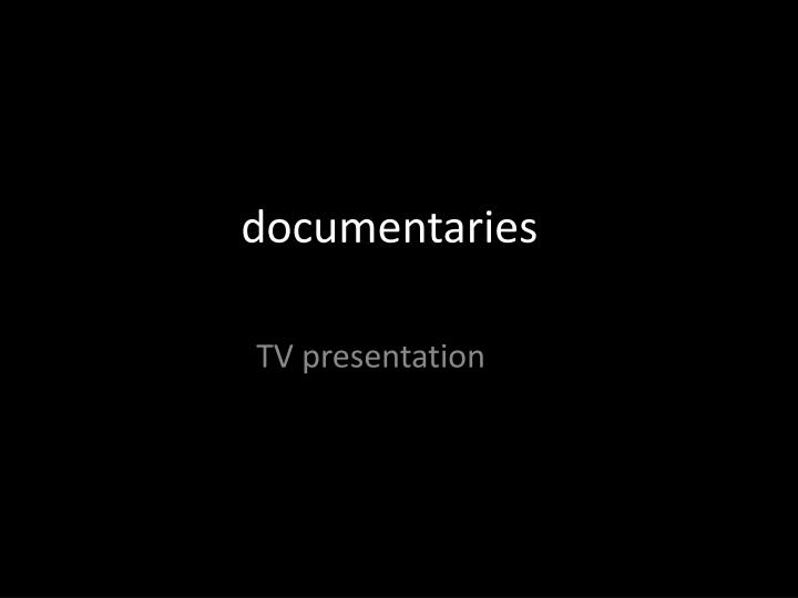 documentaries n.