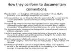 how they conform to documentary conventions