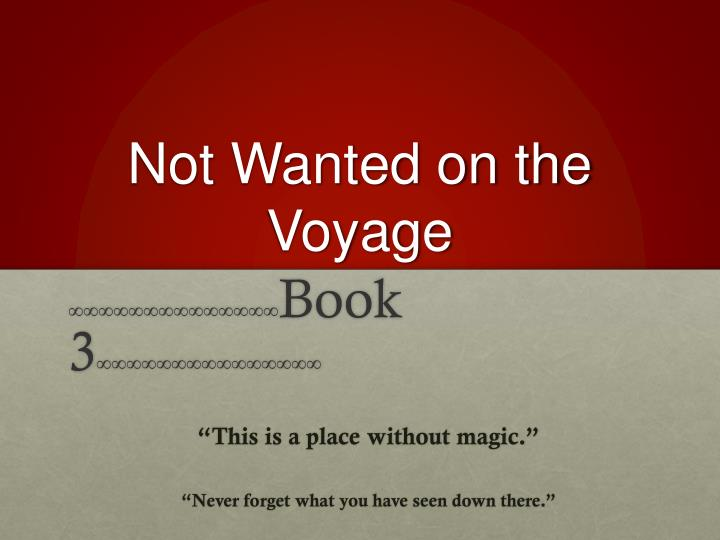 not wanted on the voyage n.