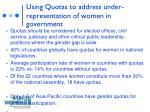using quotas to address under representation of women in government