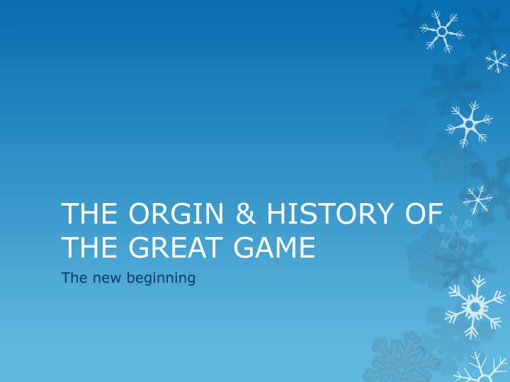 the orgin history of the great game n.