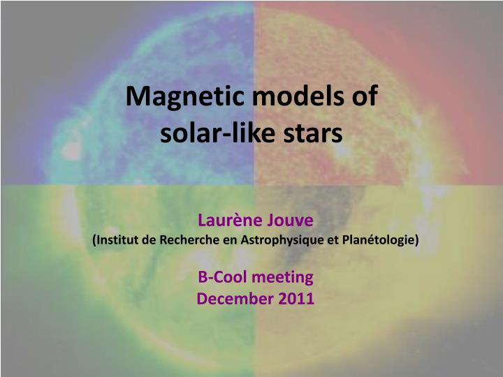 magnetic models of solar like stars n.