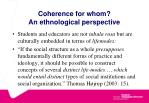 coherence for whom an ethnological perspective