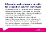 life modes and coherence a strife for recognition between individuals
