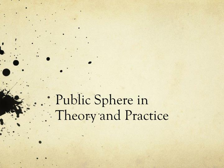 public sphere in theory and practice n.