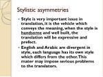stylistic asymmetries