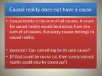 causal reality does not have a cause