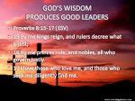 god s wisdom produces good leaders