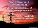 god s wisdom value proverbs 8 10 11