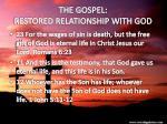 the gospel restored relationship with god