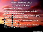 what honors god is good for you
