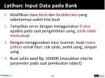 latihan input data pada bank
