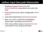latihan input data pada m ate matika