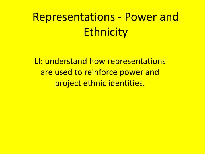 representations power and ethnicity n.