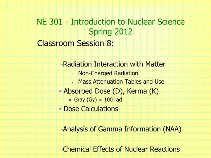 ne 301 introduction to nuclear science spring 2012 n.