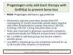 progestogen only add back therapy with gnrh a to prevent bone loss