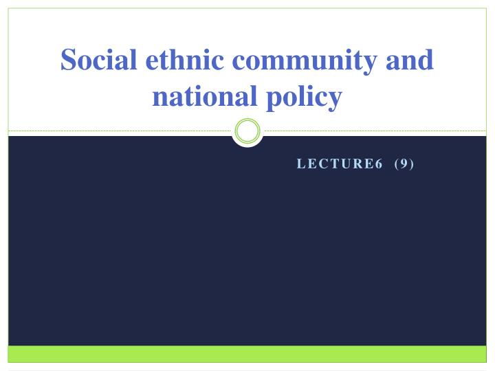 social ethnic community and national policy n.