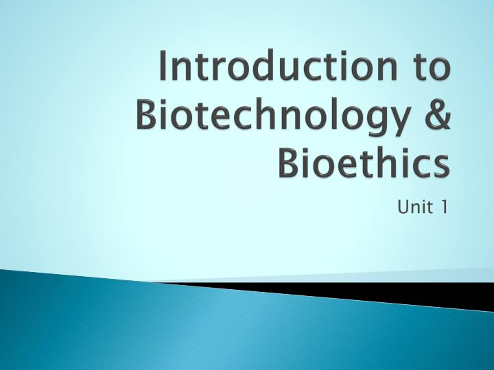 introduction to biotechnology bioethics n.