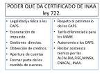 poder que da certificado de inaa ley 722