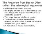 the argument from design also called the teleological argument